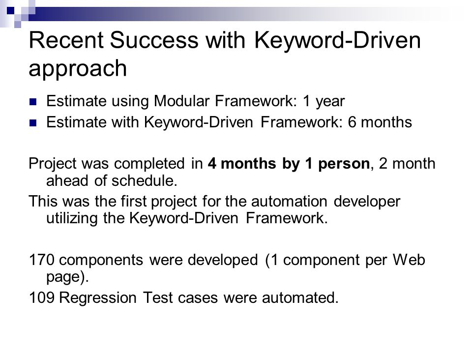 Recent Success with Keyword-Driven approach
