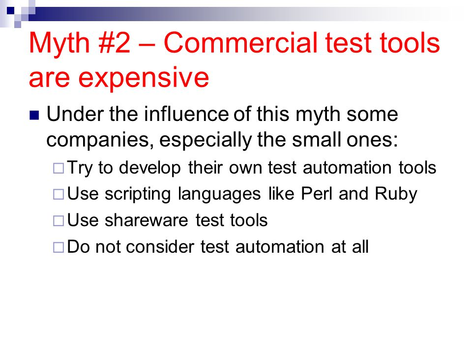 Myth #2 – Commercial test tools are expensive