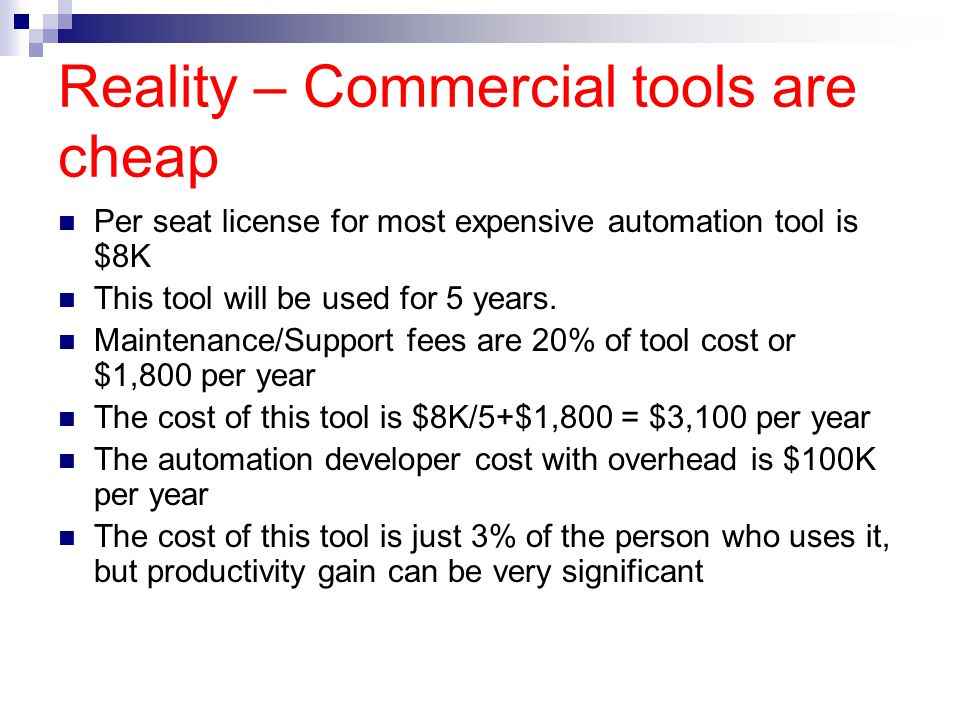 Reality – Commercial tools are cheap