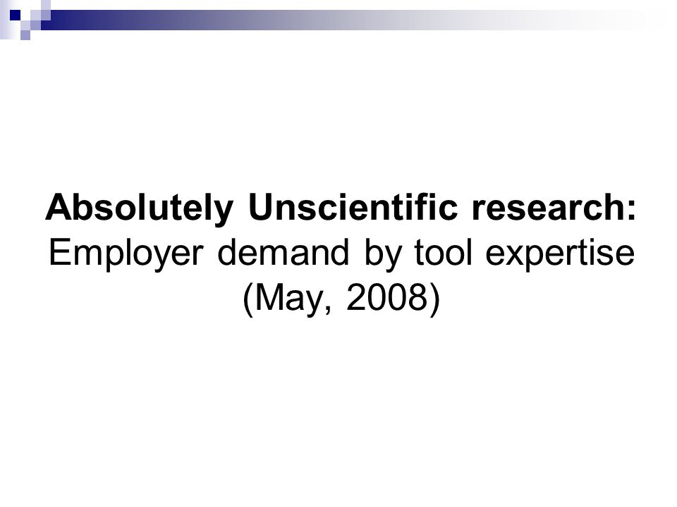 Absolutely Unscientific research: Employer demand by tool expertise (May, 2008)
