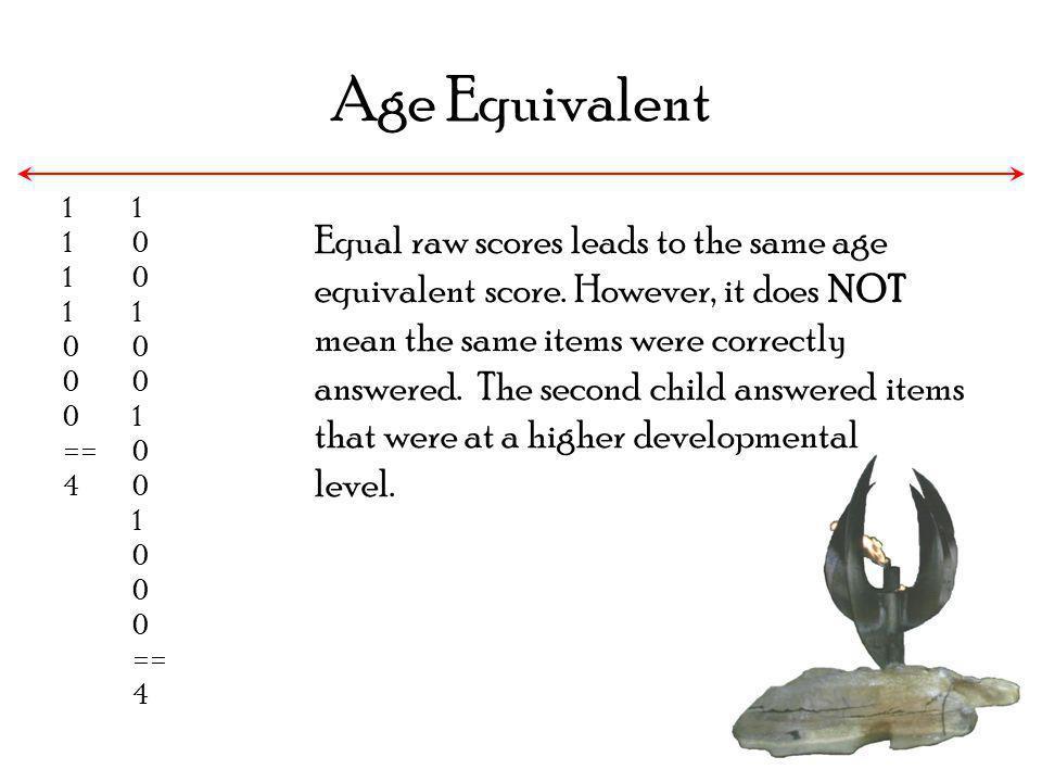 Age Equivalent 1. == 4. 1. == 4.