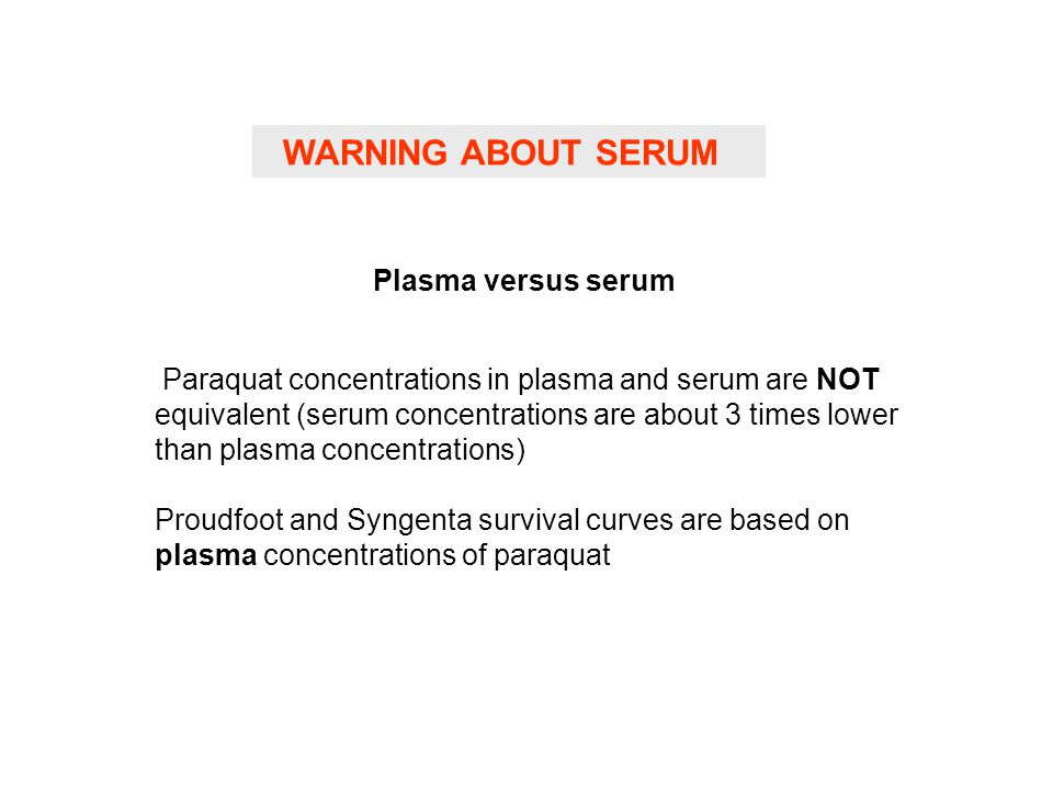 WARNING ABOUT SERUM Plasma versus serum
