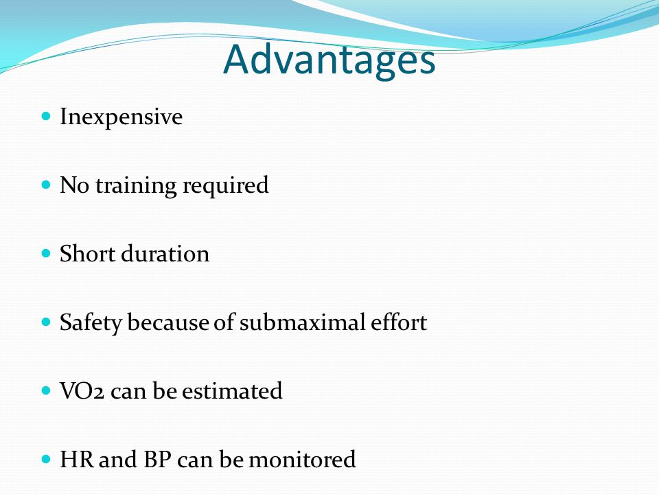 Advantages Inexpensive No training required Short duration