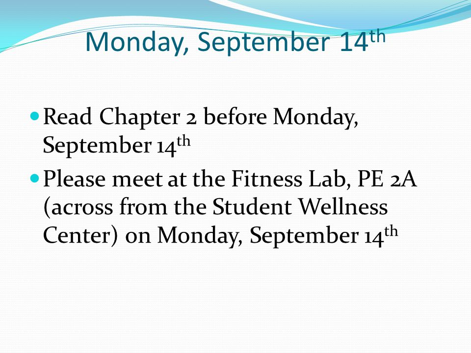 Monday, September 14th Read Chapter 2 before Monday, September 14th