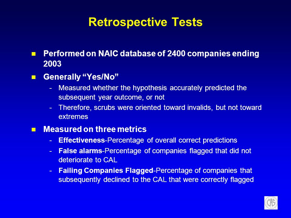 Retrospective Tests Performed on NAIC database of 2400 companies ending 2003. Generally Yes/No