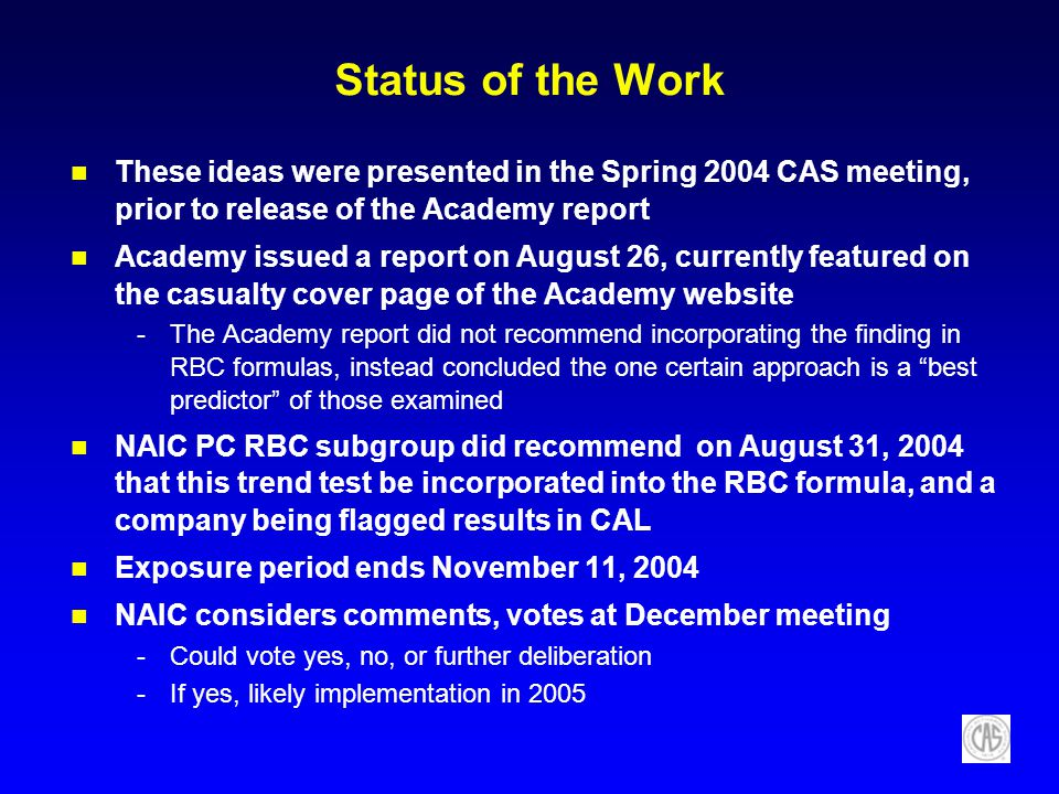 Status of the Work These ideas were presented in the Spring 2004 CAS meeting, prior to release of the Academy report.
