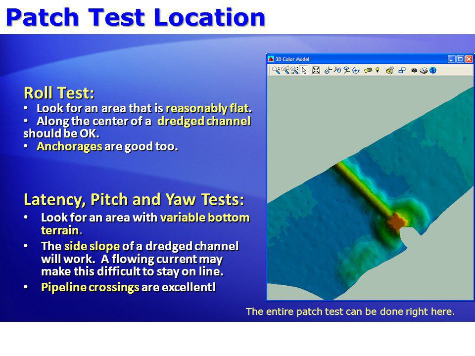Patch Test Location Roll Test: Latency, Pitch and Yaw Tests:
