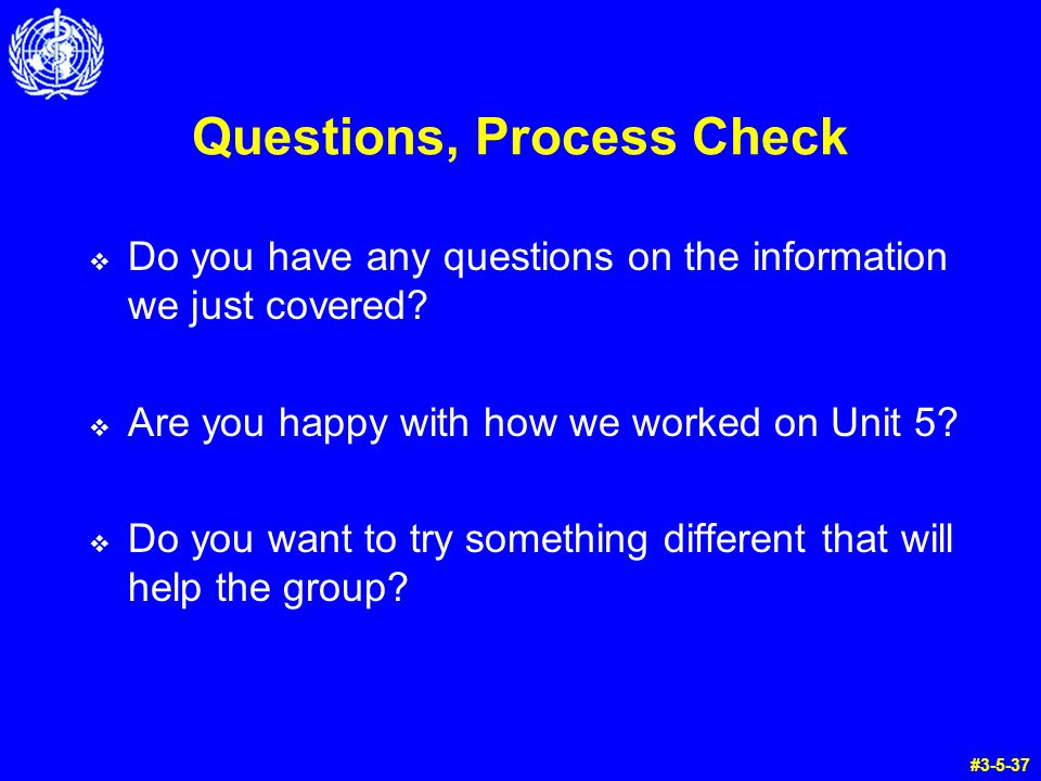 Questions, Process Check