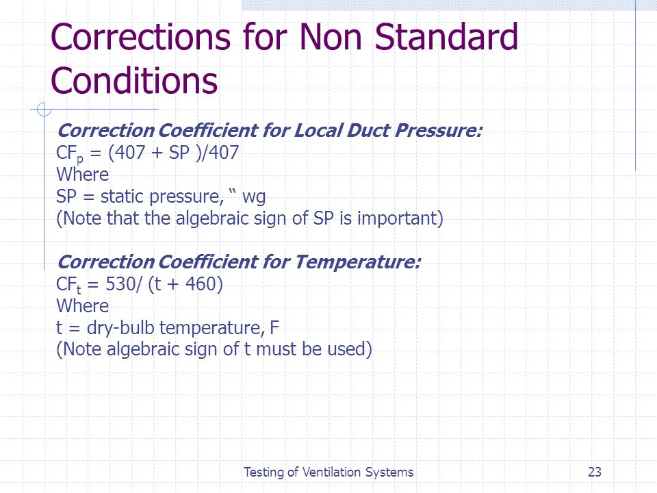 Corrections for Non Standard Conditions