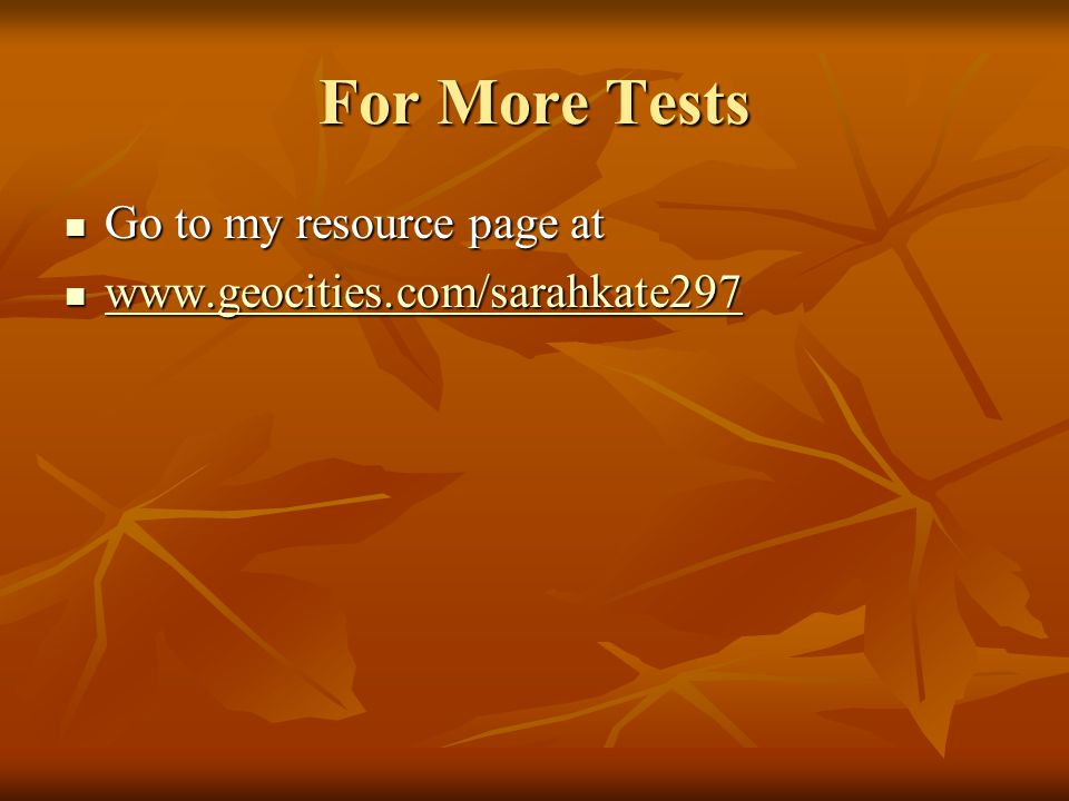 For More Tests Go to my resource page at