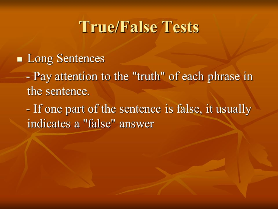 True/False Tests Long Sentences