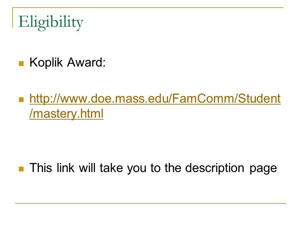 Eligibility Koplik Award:
