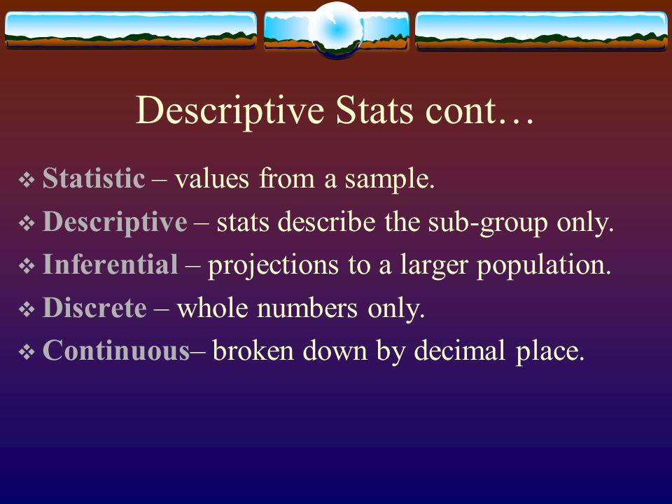 Descriptive Stats cont…