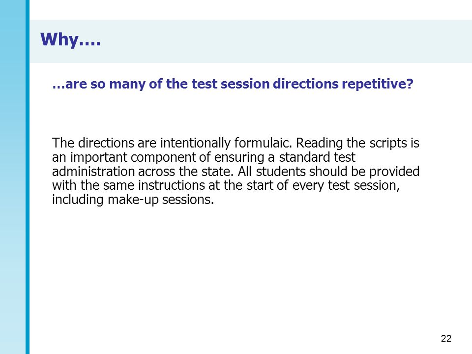 Why…. …are so many of the test session directions repetitive