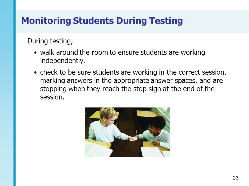 Monitoring Students During Testing