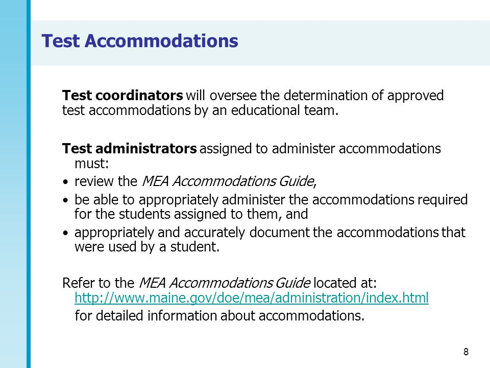 Test Accommodations Test coordinators will oversee the determination of approved test accommodations by an educational team.