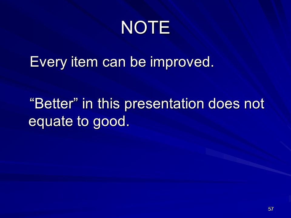 NOTE Every item can be improved.