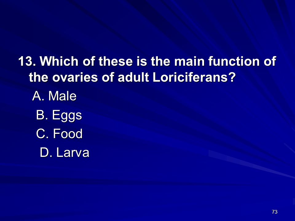 13. Which of these is the main function of the ovaries of adult Loriciferans