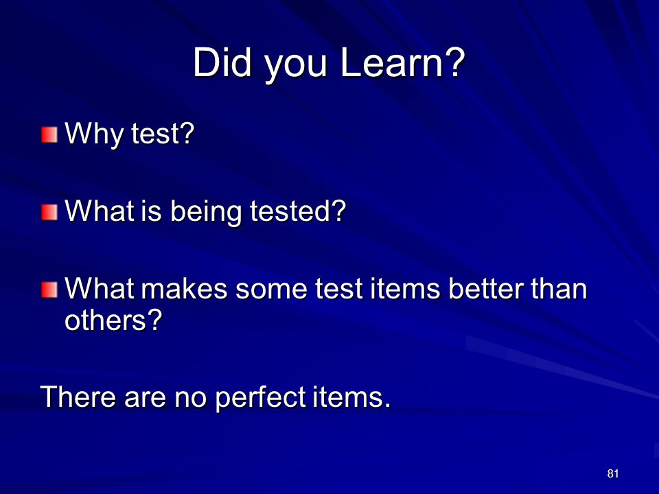 Did you Learn Why test What is being tested