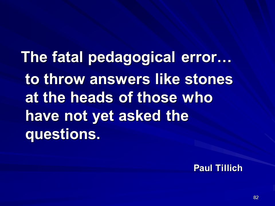 The fatal pedagogical error…