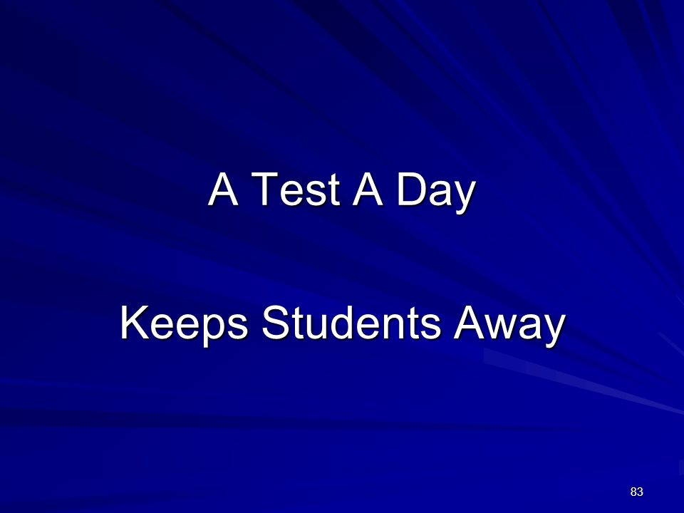 A Test A Day Keeps Students Away