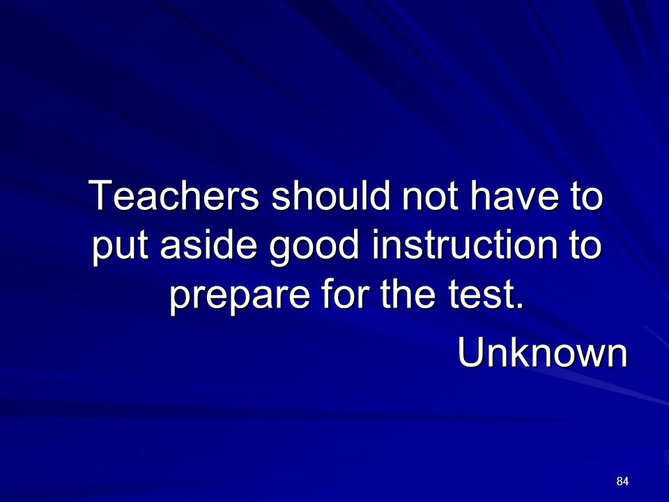 Teachers should not have to put aside good instruction to prepare for the test.