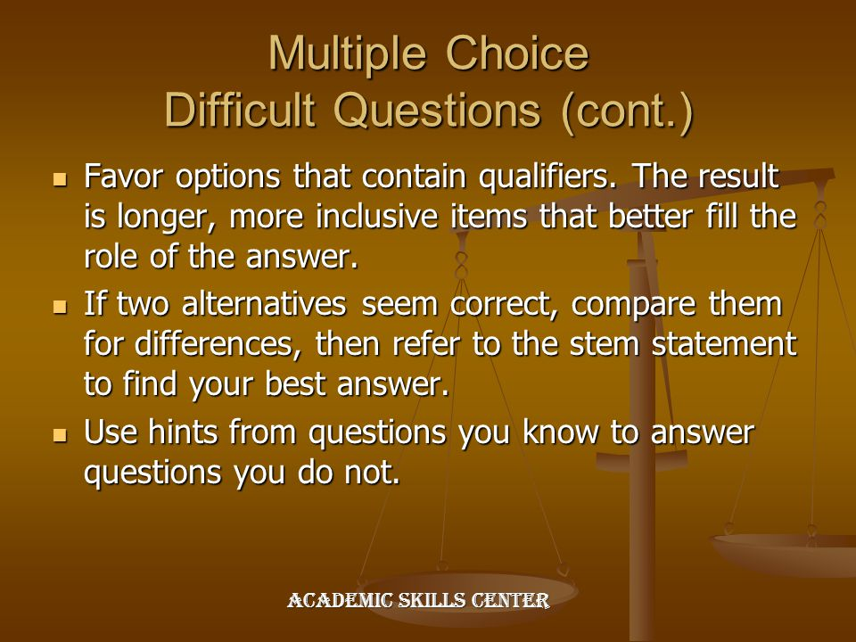 Multiple Choice Difficult Questions (cont.)