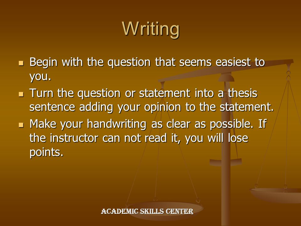 Writing Begin with the question that seems easiest to you.
