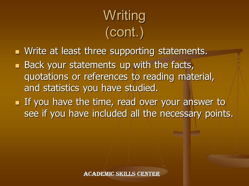 Writing (cont.) Write at least three supporting statements.