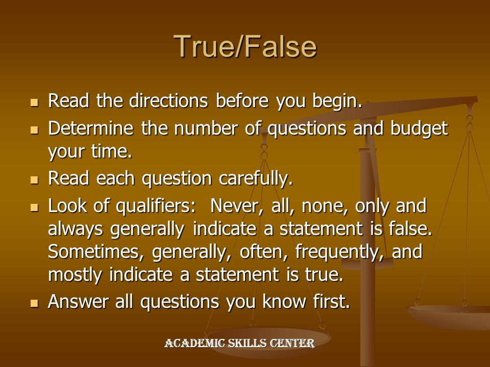 True/False Read the directions before you begin.