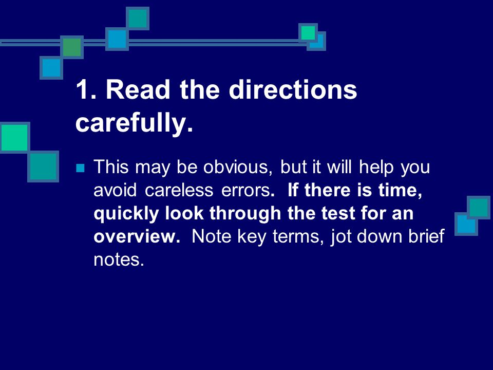 1. Read the directions carefully.