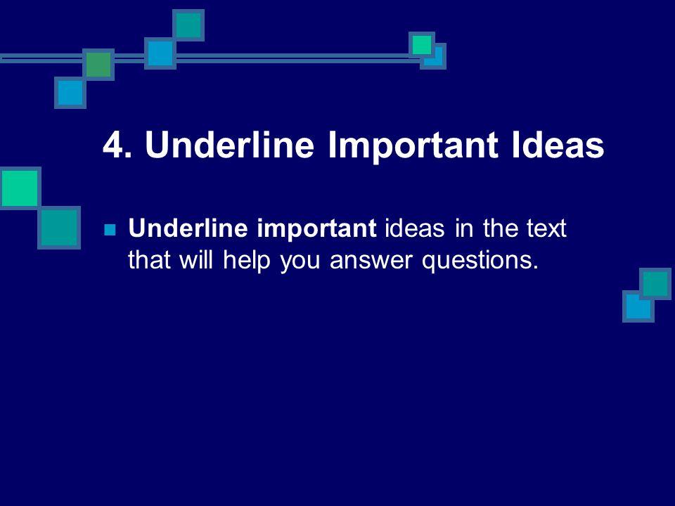 4. Underline Important Ideas