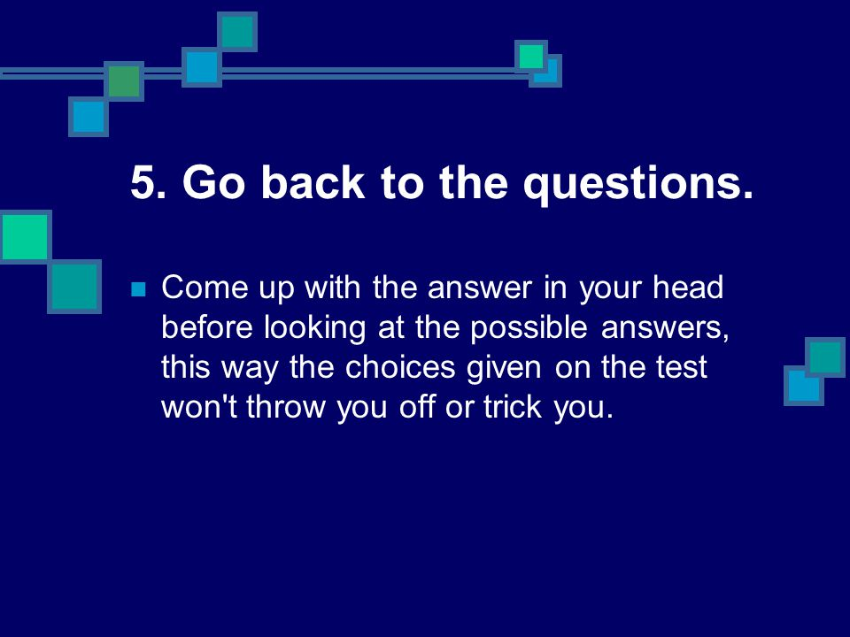5. Go back to the questions.
