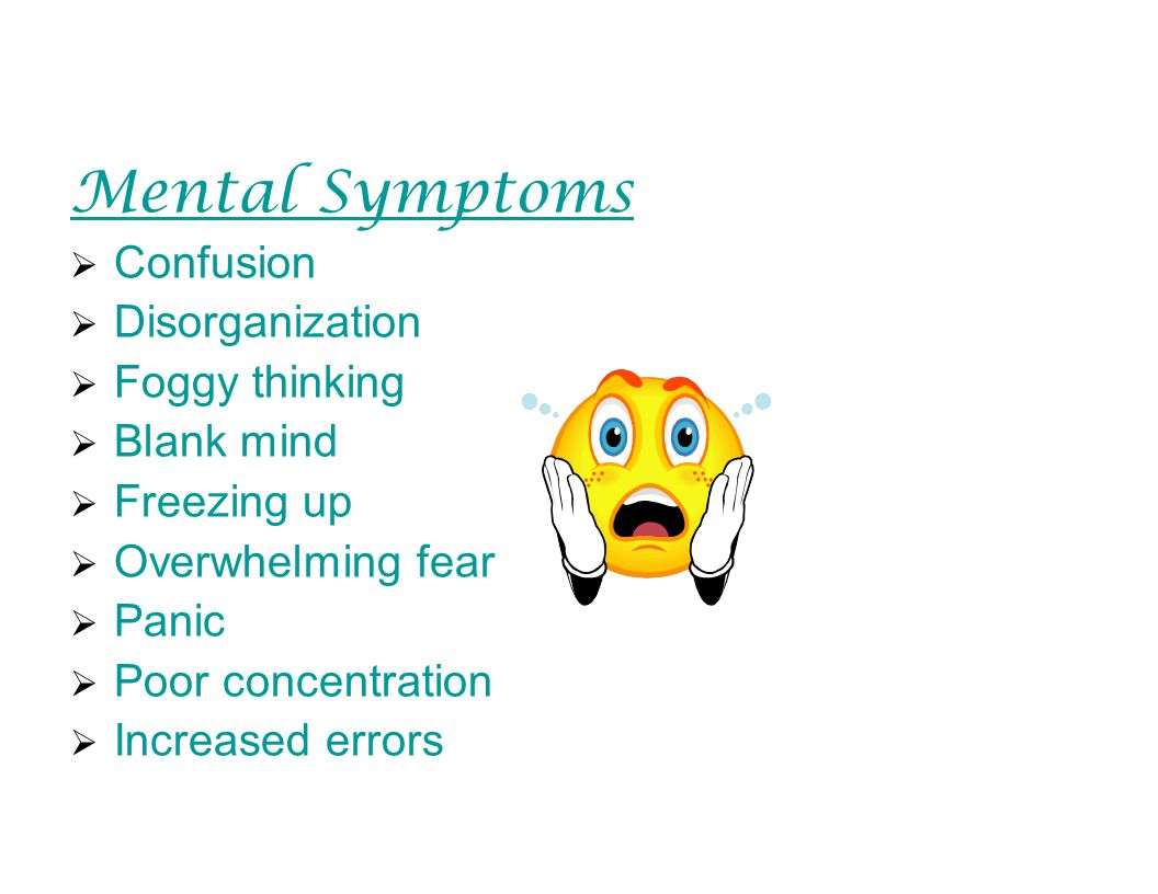 Mental Symptoms Confusion Disorganization Foggy thinking Blank mind