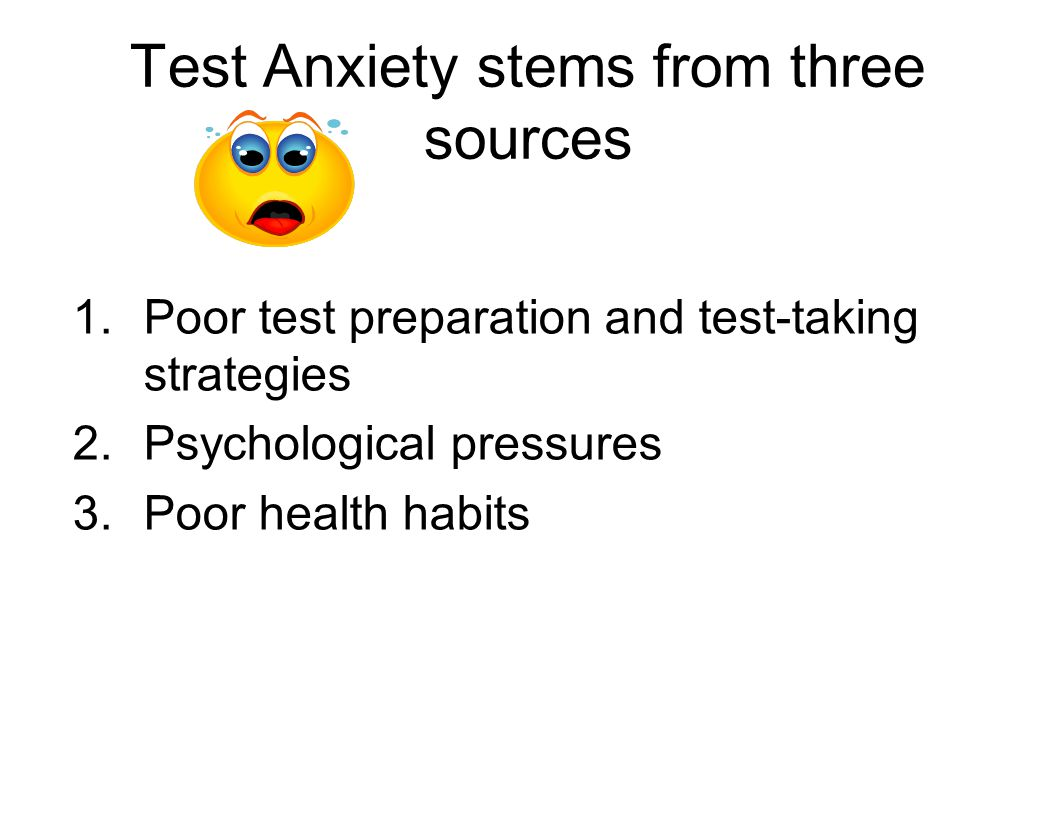 Test Anxiety stems from three sources