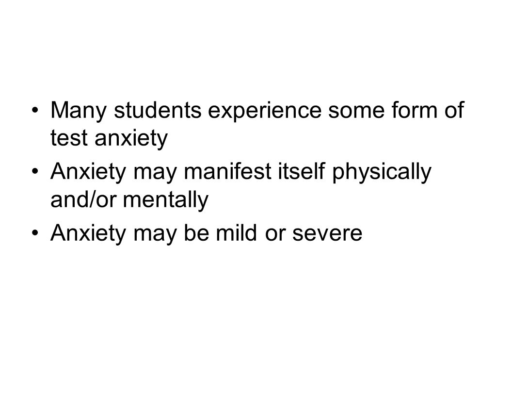 Many students experience some form of test anxiety