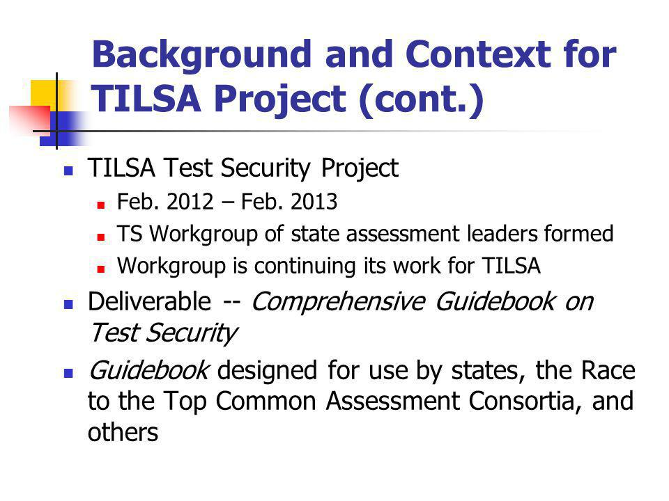Background and Context for TILSA Project (cont.)