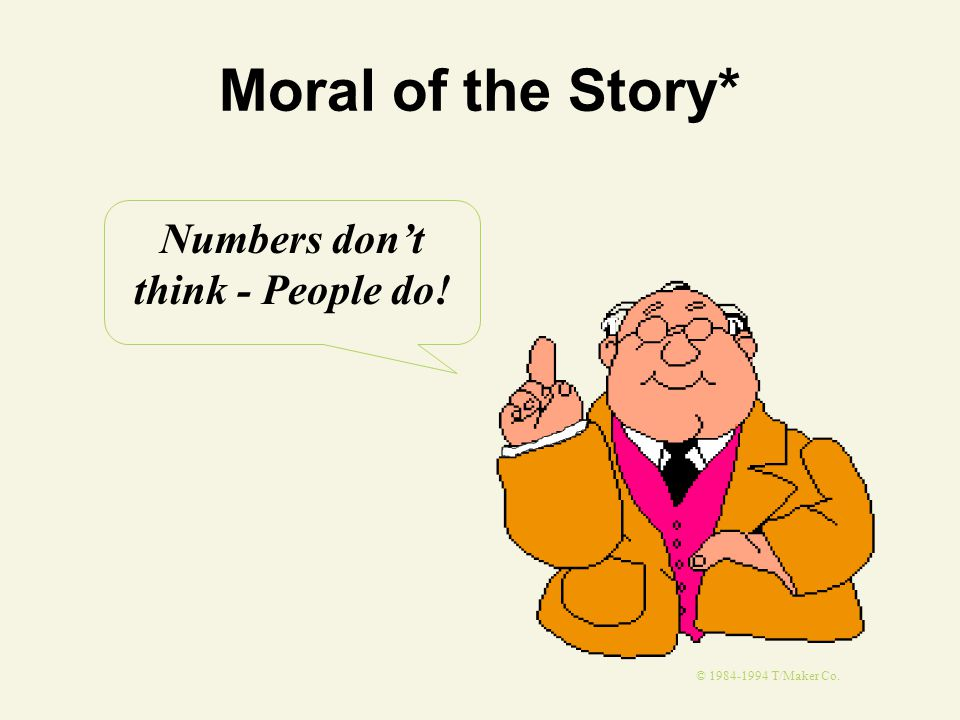 Numbers don't think - People do!