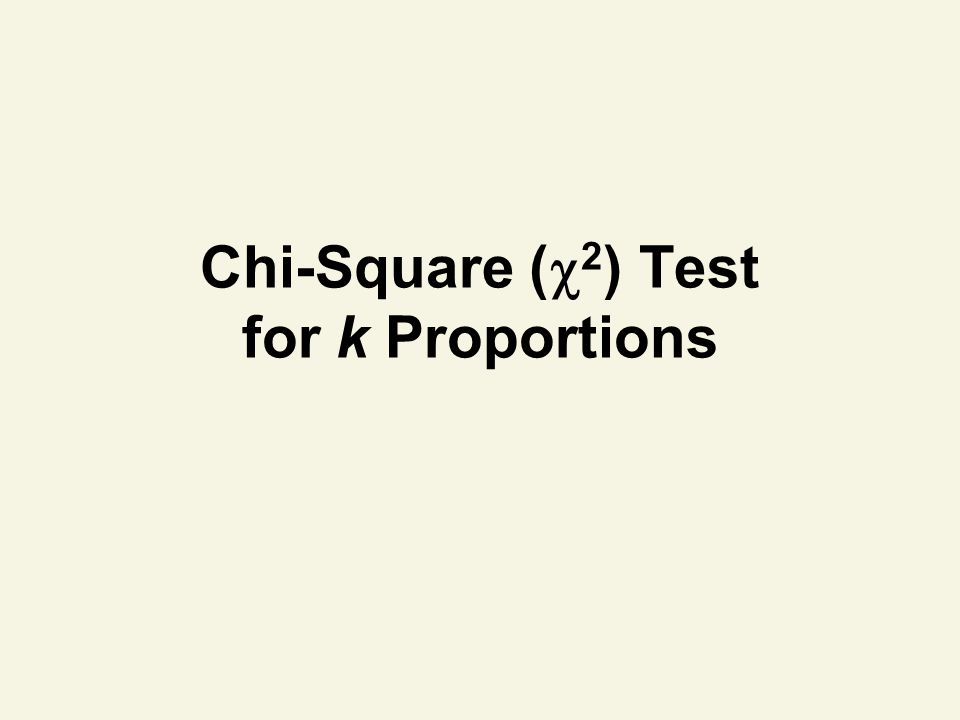 Chi-Square (2) Test for k Proportions