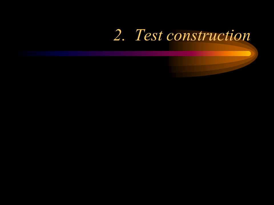 2. Test construction