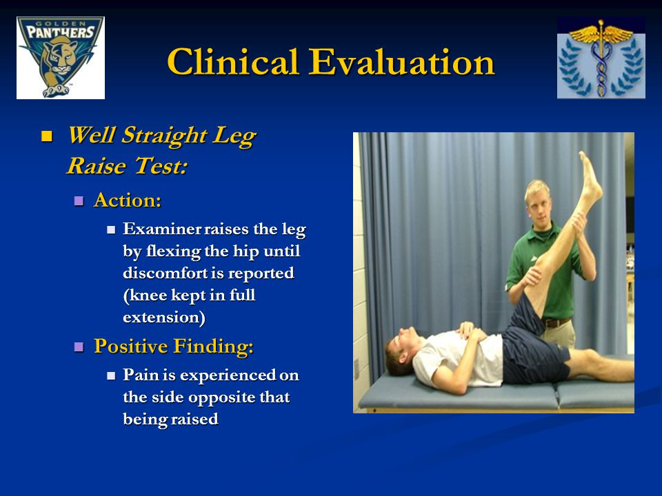 Clinical Evaluation Well Straight Leg Raise Test: Action:
