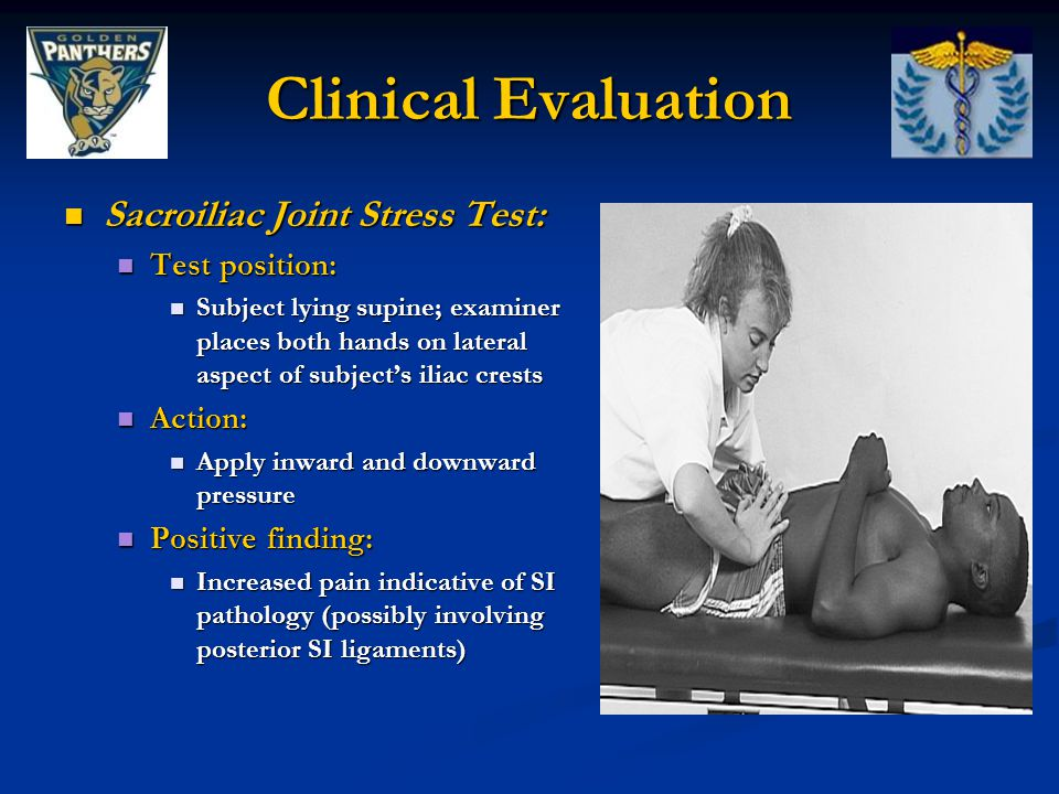 Clinical Evaluation Sacroiliac Joint Stress Test: Test position: