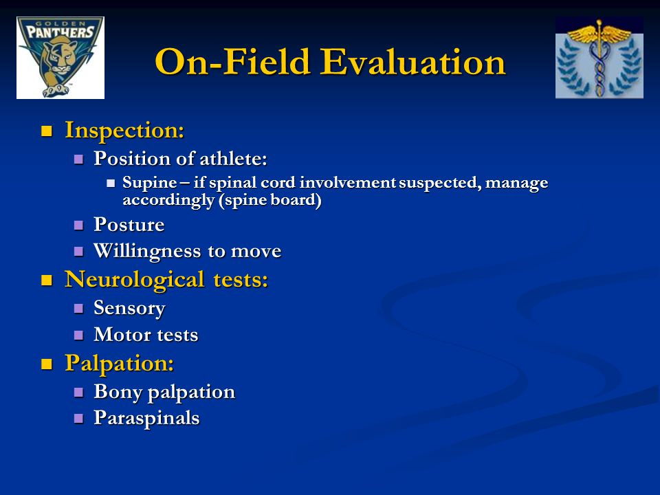 On-Field Evaluation Inspection: Neurological tests: Palpation: