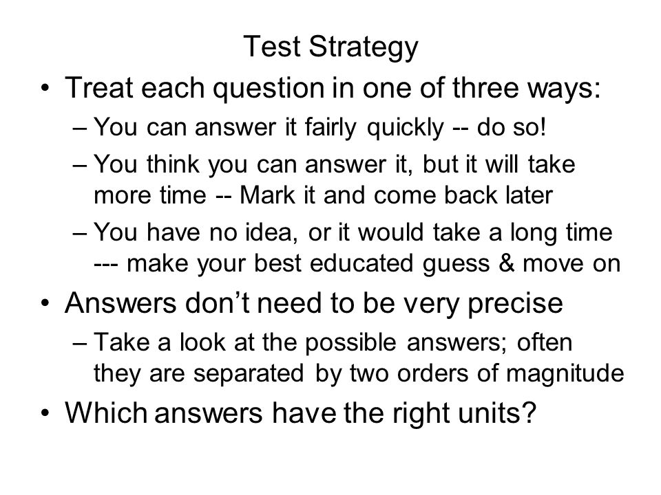 Treat each question in one of three ways: