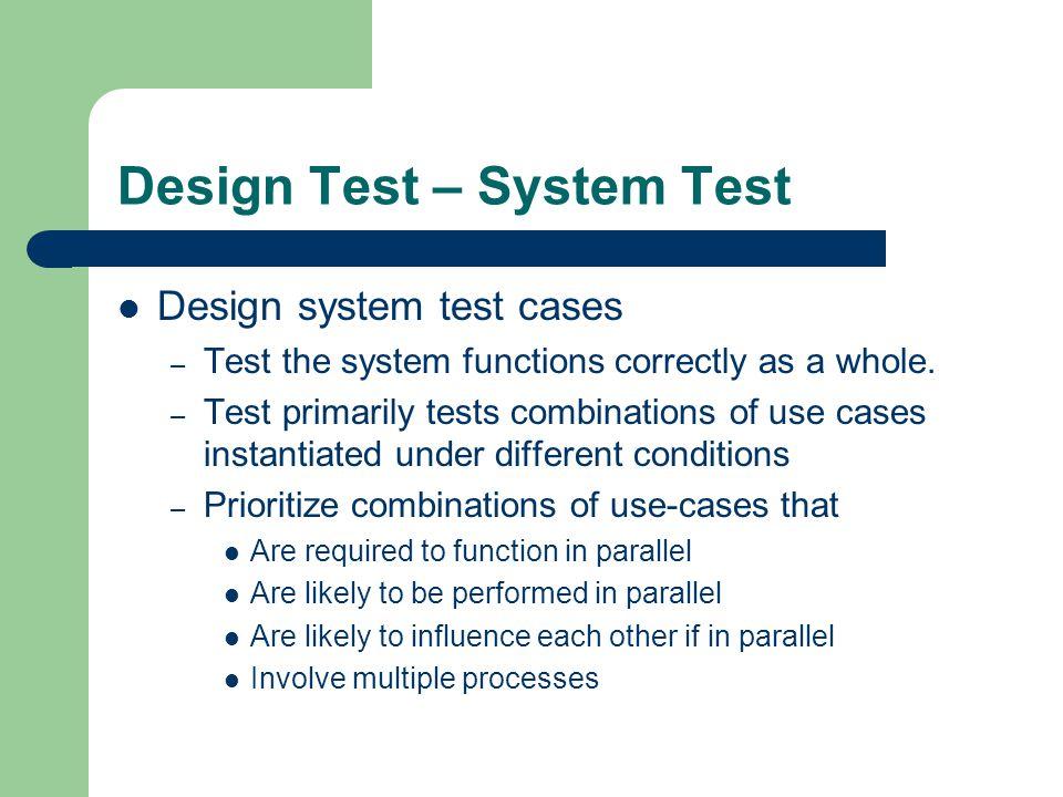Design Test – System Test