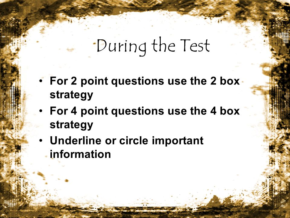During the Test For 2 point questions use the 2 box strategy