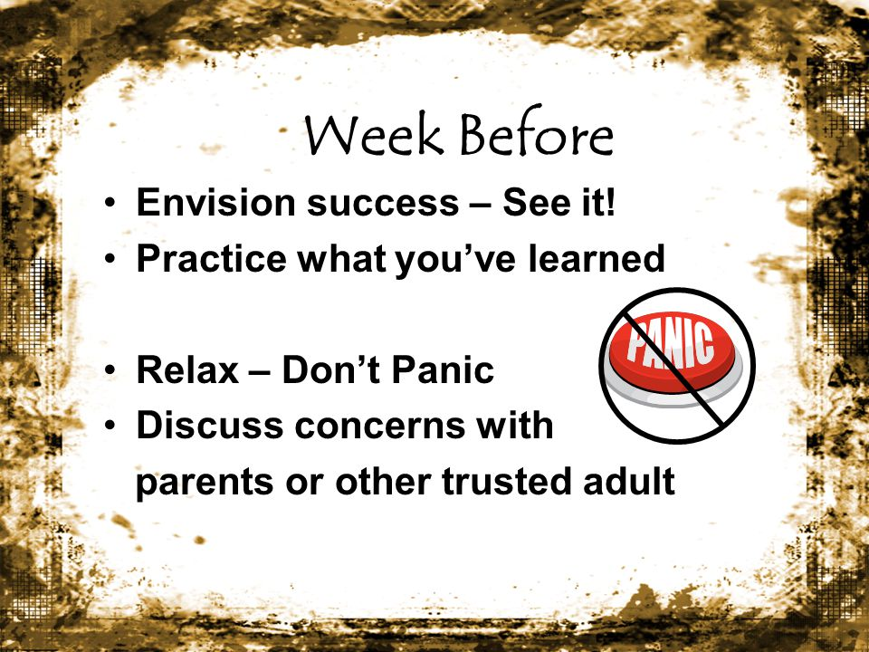 Week Before Envision success – See it! Practice what you've learned