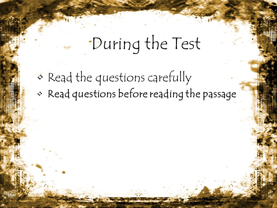 During the Test Read the questions carefully