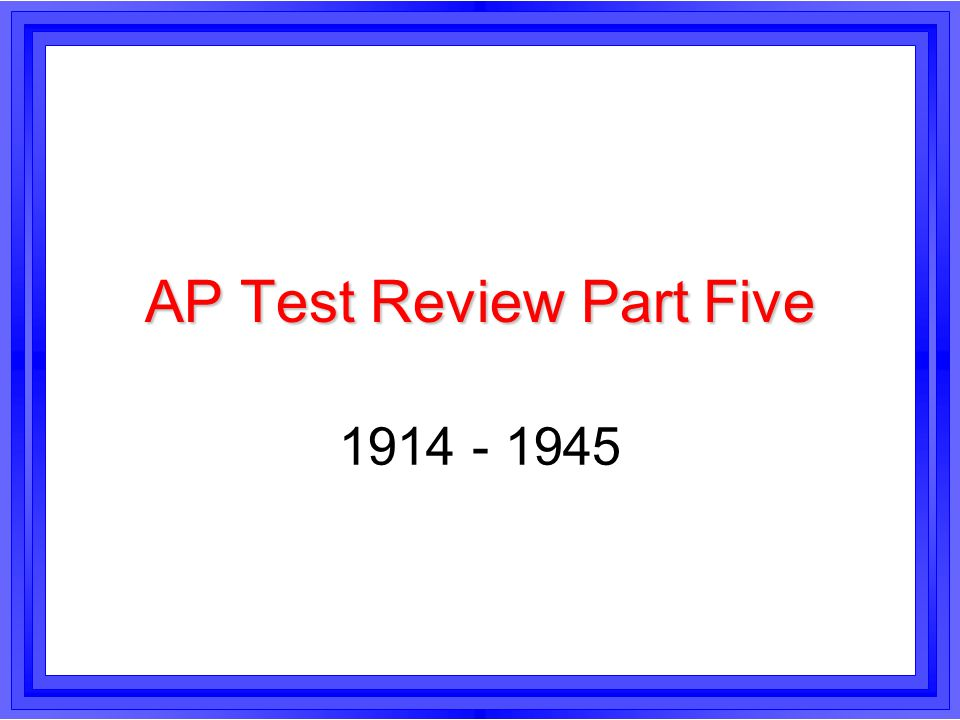 AP Test Review Part Five
