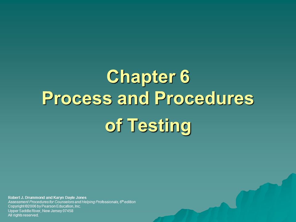 Chapter 6 Process and Procedures of Testing